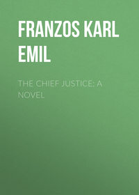 Franzos Karl Emil - The Chief Justice: A Novel