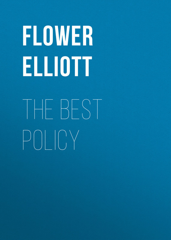 Flower Elliott The Best Policy