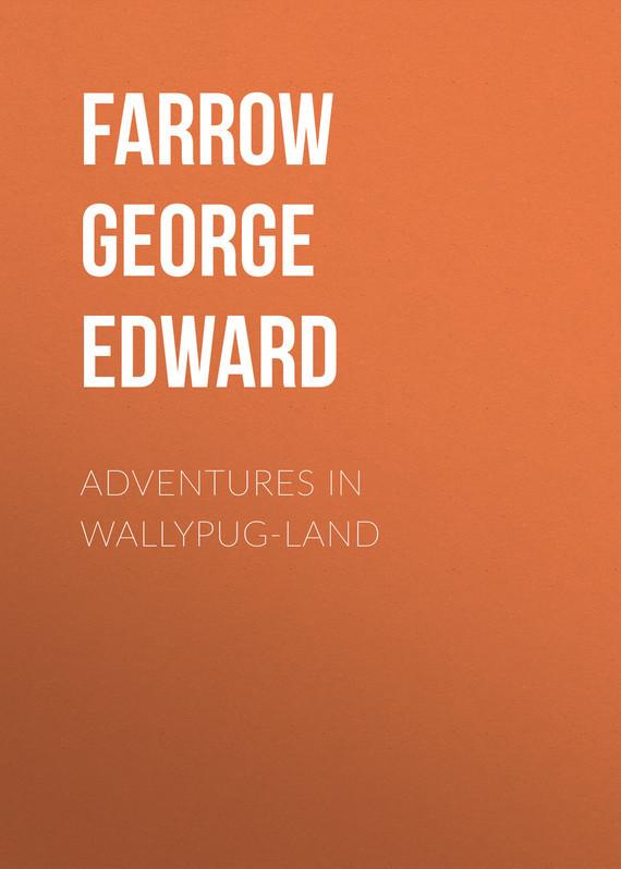 Farrow George Edward Adventures in Wallypug-Land disneyland adventures