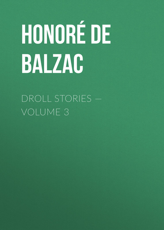 Оноре де Бальзак Droll Stories — Volume 3 inhuman volume 3