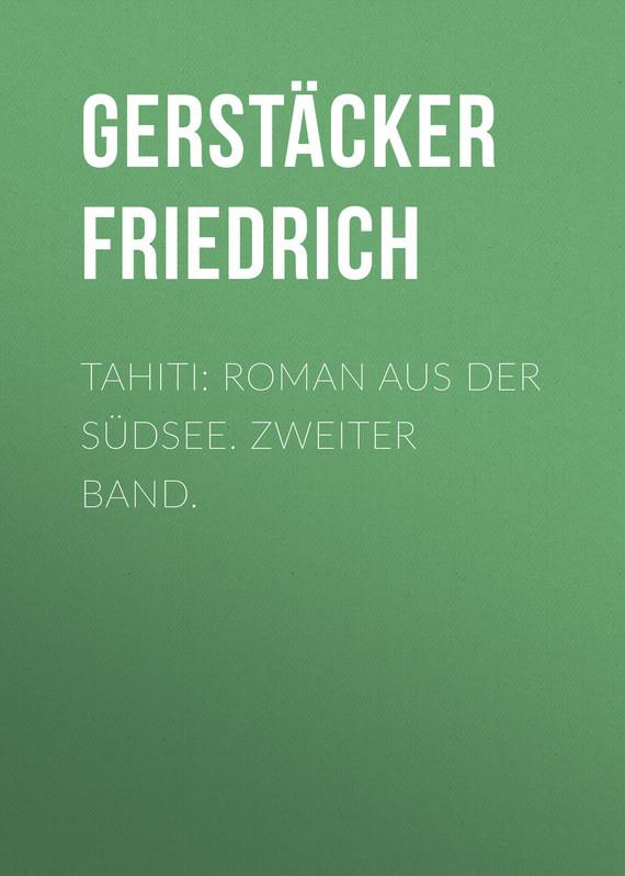 Gerstäcker Friedrich Tahiti: Roman aus der Südsee. Zweiter Band. дутики der spur der spur de034awkyw71