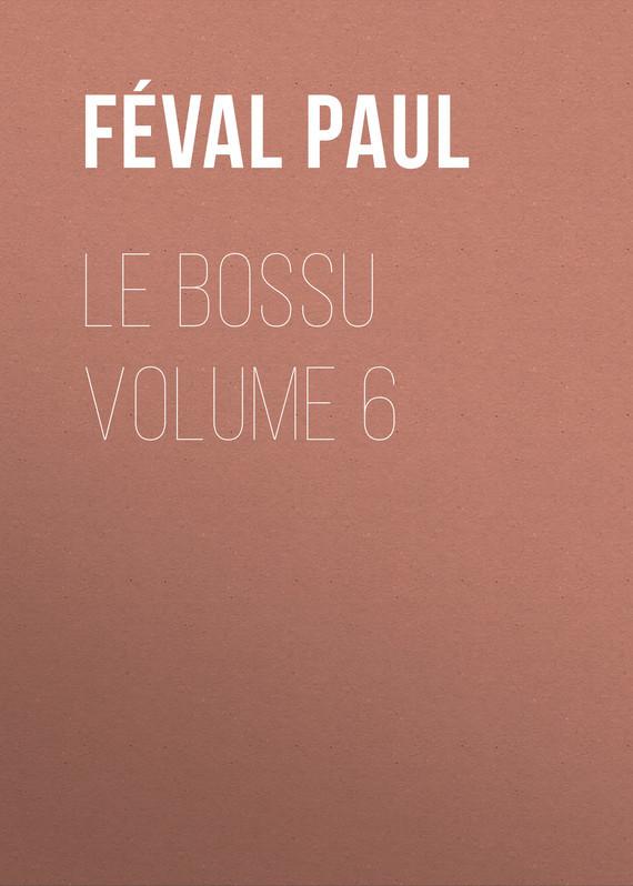 Féval Paul Le Bossu Volume 6 все цены