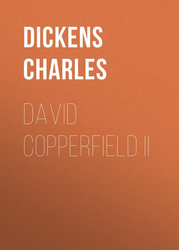 Чарльз Диккенс David Copperfield II цена 2017