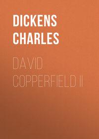 - David Copperfield II