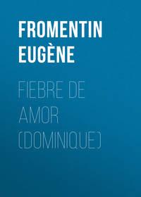 Fromentin Eug?ne - Fiebre de amor (Dominique)