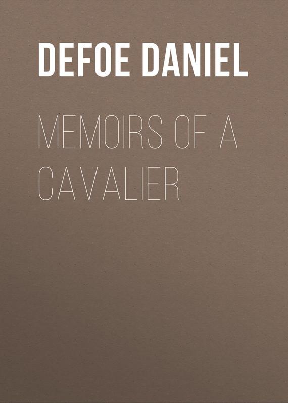 где купить Даниэль Дефо Memoirs of a Cavalier дешево