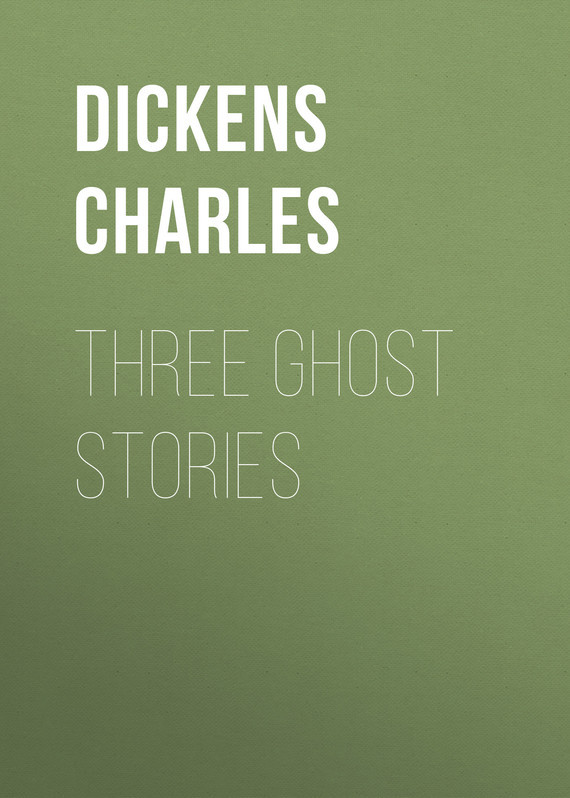 Чарльз Диккенс Three Ghost Stories illustrated ghost stories