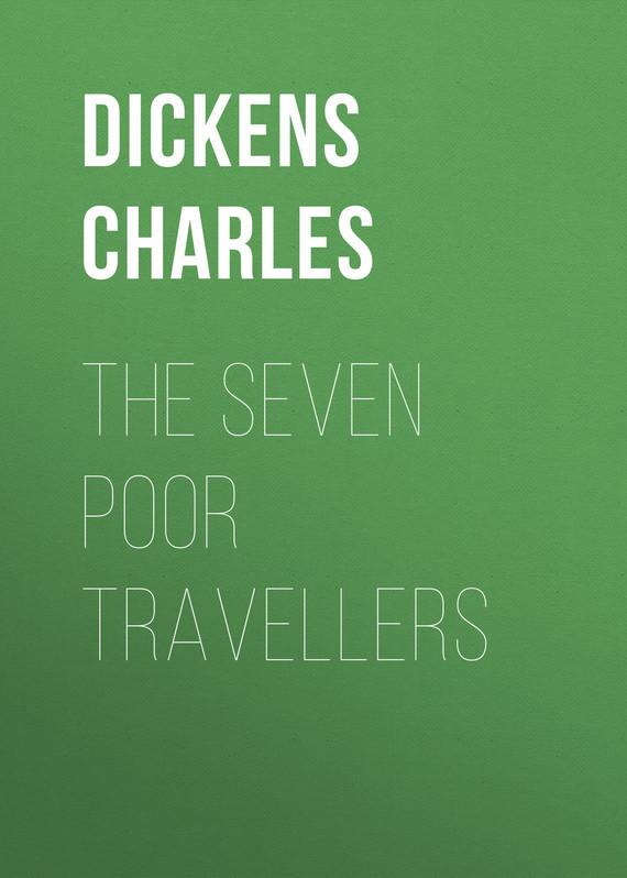 Чарльз Диккенс The Seven Poor Travellers certain poor shepherds