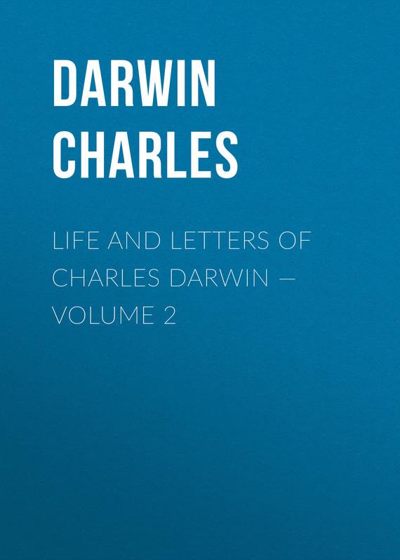 Чарльз Дарвин Life and Letters of Charles Darwin — Volume 2 футболка стрэйч printio чарльз буковски charles bukowski
