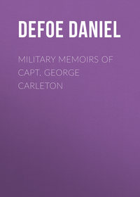 Даниэль Дефо - Military Memoirs of Capt. George Carleton