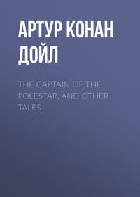 - The Captain of the Polestar, and Other Tales