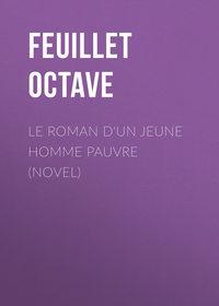 Feuillet Octave - Le roman d'un jeune homme pauvre (Novel)
