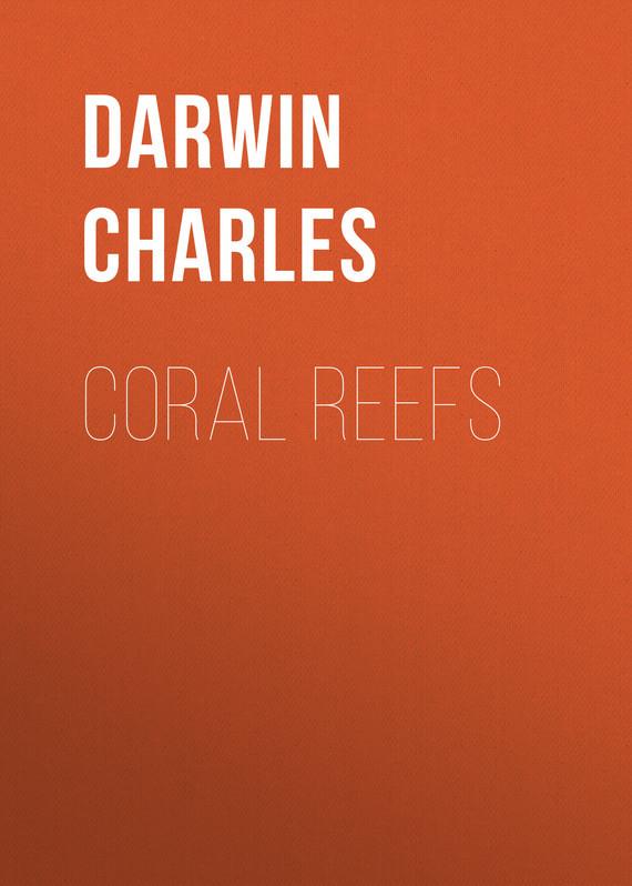 Чарльз Дарвин Coral Reefs чарльз дарвин и современная биология труды международной конференции