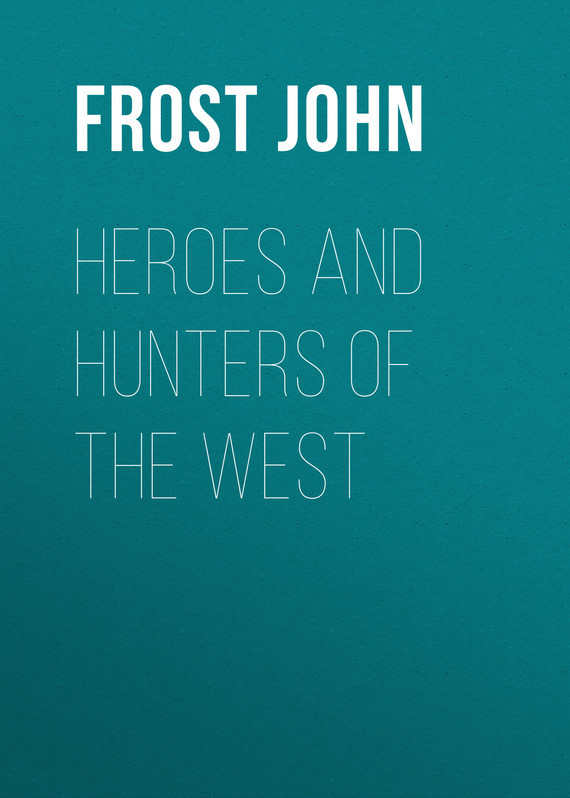 Frost John Heroes and Hunters of the West