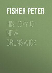 Fisher Peter - History of New Brunswick