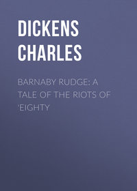 - Barnaby Rudge: A Tale of the Riots of 'Eighty