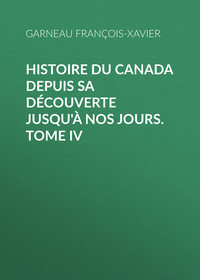 Garneau Fran?ois-Xavier - Histoire du Canada depuis sa d?couverte jusqu'? nos jours. Tome IV