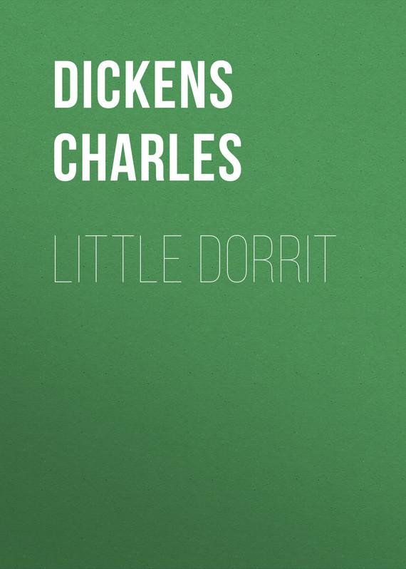 Чарльз Диккенс Little Dorrit little dorrit riches book the second