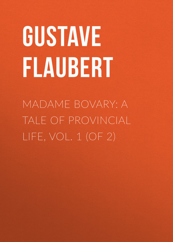 Gustave Flaubert Madame Bovary: A Tale of Provincial Life, Vol. 1 (of 2) madame bovary cd
