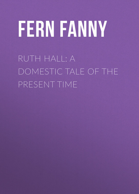 Fern Fanny Ruth Hall: A Domestic Tale of the Present Time the tenant of wildfell hall