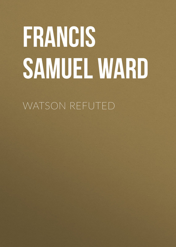 Francis Samuel Ward Watson Refuted samuel rickless c locke