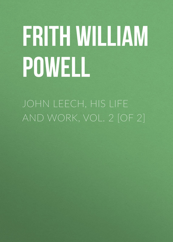 Frith William Powell John Leech, His Life and Work, Vol. 2 [of 2] shakespeare william rdr cd [lv 2] romeo and juliet