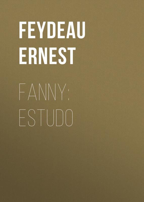 Feydeau Ernest Fanny: estudo ernest chesneau english painting