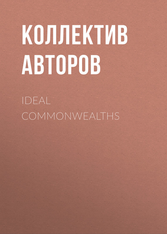 Коллектив авторов Ideal Commonwealths коллектив авторов english love stories