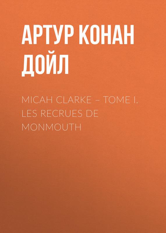 Micah Clarke – Tome I. Les recrues de Monmouth