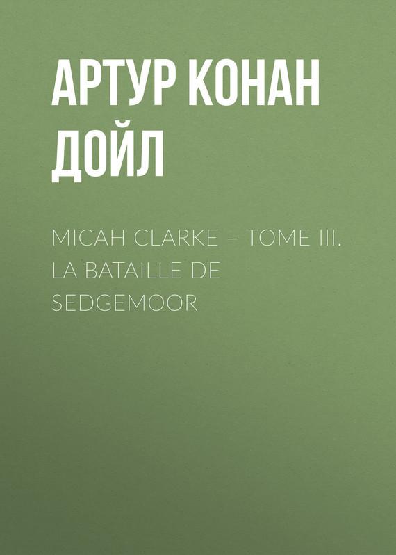 Micah Clarke – Tome III. La Bataille de Sedgemoor
