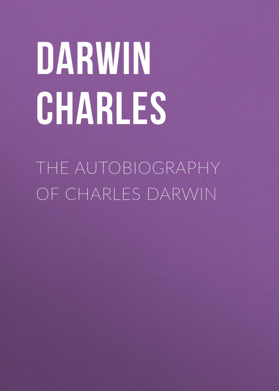 Чарльз Дарвин The Autobiography of Charles Darwin рэй чарльз ray charles king of cool the genius of ray charles 3 cd