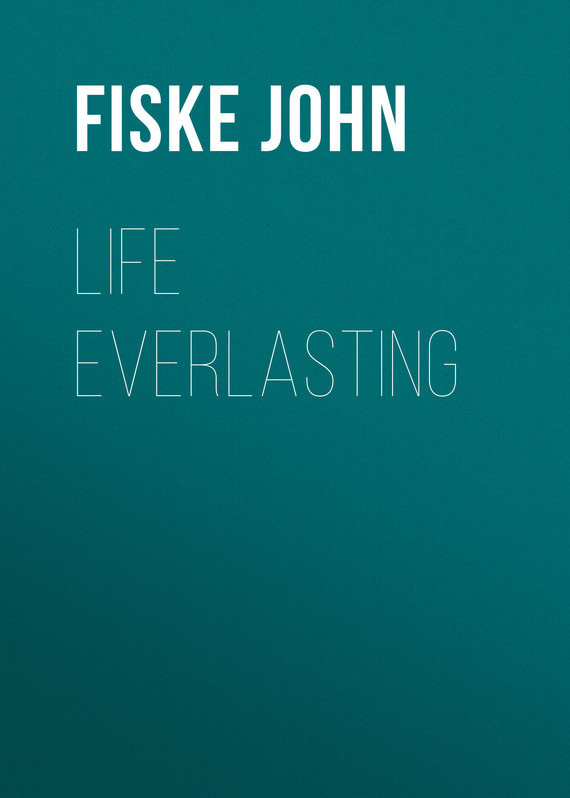 Fiske John Life Everlasting sitemap html page 10 page 9 page 2 page 7