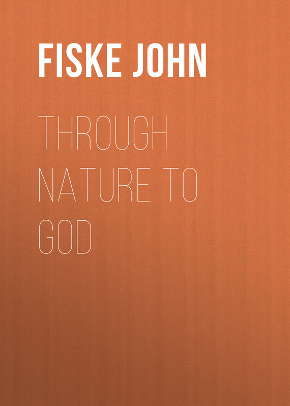 Fiske John Through Nature to God fiske james under fire for servia