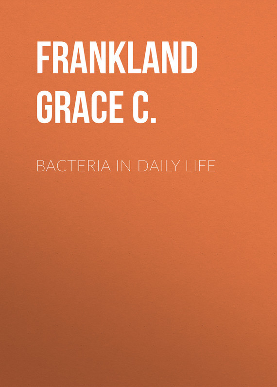 Frankland Grace C. Bacteria in Daily Life daily life chemistry