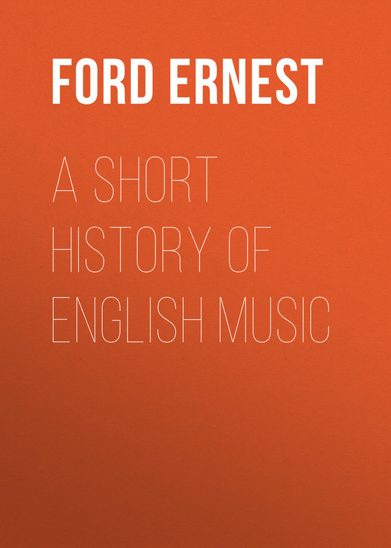 Ford Ernest A Short History of English Music ernest chesneau english painting