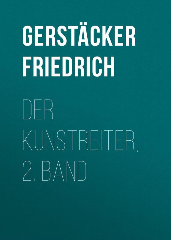 Gerstäcker Friedrich Der Kunstreiter, 2. Band шкатулка friedrich lederwaren 23312 2