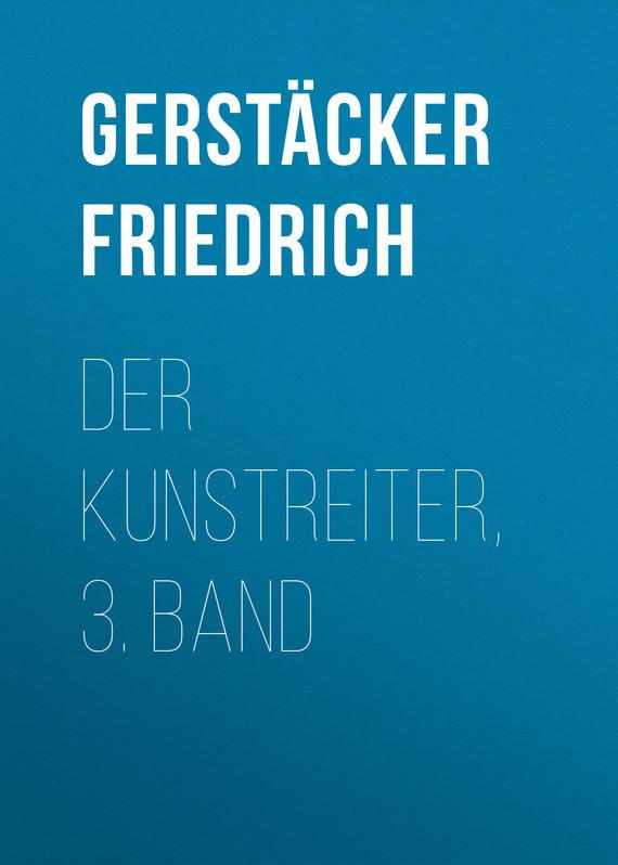 Gerstäcker Friedrich Der Kunstreiter, 3. Band ботинки der spur der spur de034amwiz42
