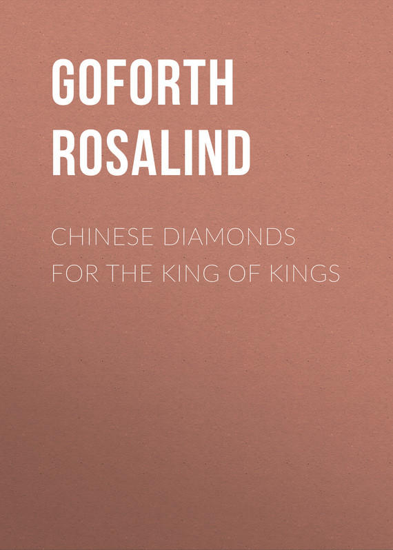 Goforth Rosalind Chinese Diamonds for the King of Kings rosalind yellow
