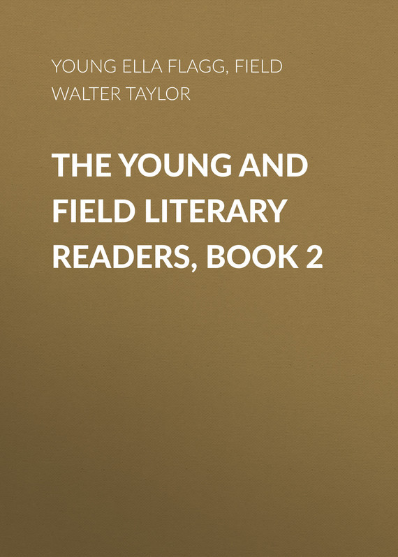 Field Walter Taylor The Young and Field Literary Readers, Book 2