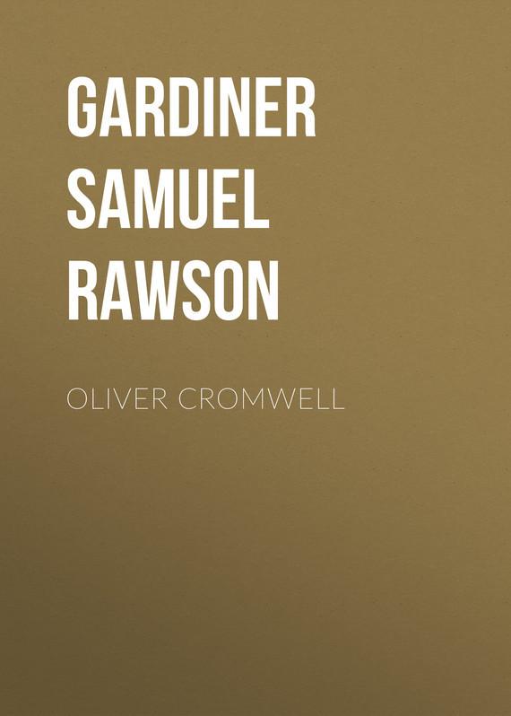 Gardiner Samuel Rawson Oliver Cromwell samuel rickless c locke