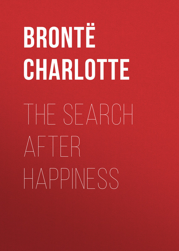 Шарлотта Бронте The Search After Happiness the search warrant