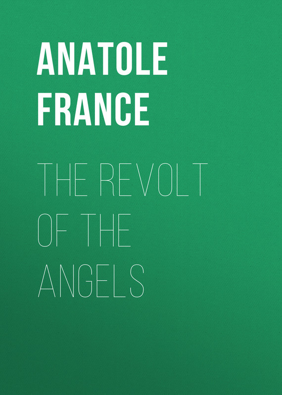 Anatole France The Revolt of the Angels the cooking of southwest france