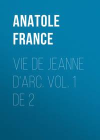 - Vie de Jeanne d'Arc. Vol. 1 de 2