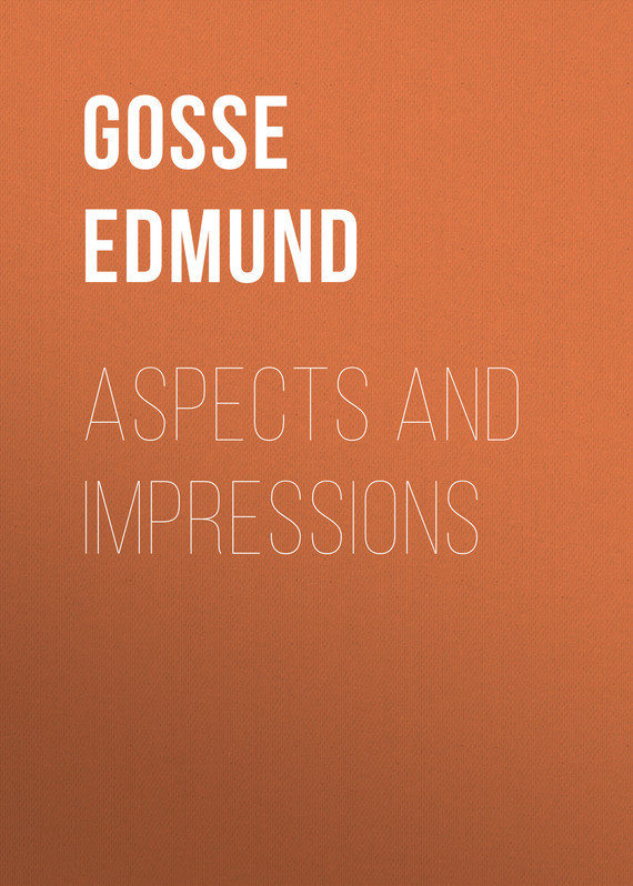 Gosse Edmund Aspects and Impressions gosse edmund raleigh