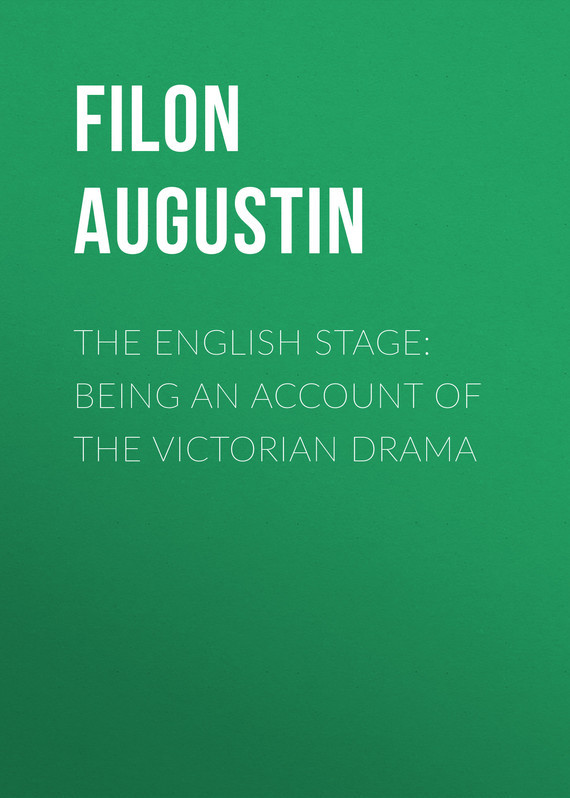 Filon Augustin The English Stage: Being an Account of the Victorian Drama spiritual homosociality in english renaissance drama