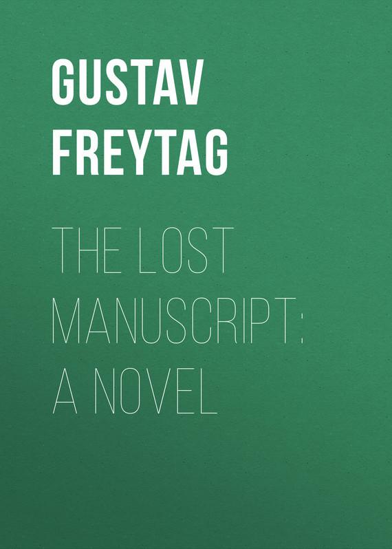 Gustav Freytag The Lost Manuscript: A Novel manuscript lectures