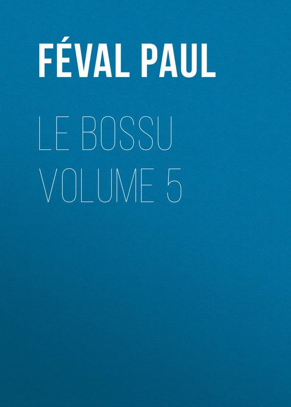 Féval Paul Le Bossu Volume 5 uncanny avengers volume 5