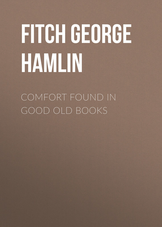 Fitch George Hamlin Comfort Found in Good Old Books found in brooklyn