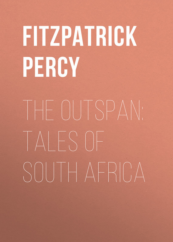 Fitzpatrick Percy The Outspan: Tales of South Africa