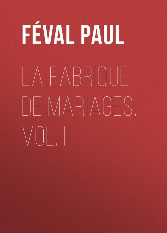 Féval Paul La fabrique de mariages, Vol. I gantz tpb vol 34